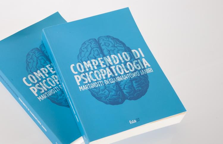 Compendio di Psicopatologia di Martinotti, Di Giannantonio e Janiri, pubblicato da Fila 37