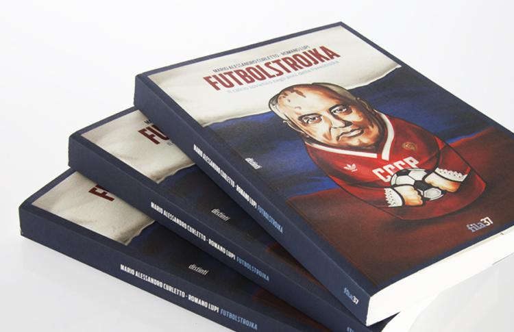 Futbolstrojka di Mario Alessandro Curletto e Romano Lupi, edito da Fila 37 nella collana di letteratura sportiva distinti