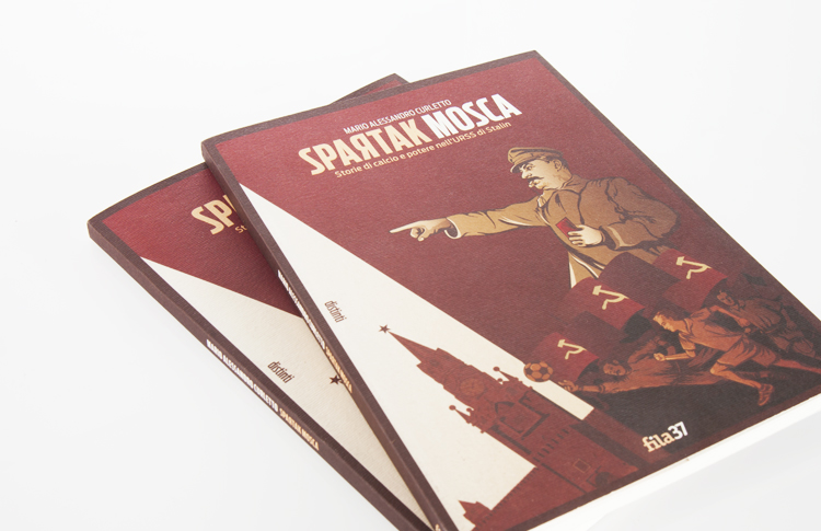 Spartak Mosca di Mario Alessandro Curletto, pubblicato da Fila 37 nella collana di letteratura sportiva distinti